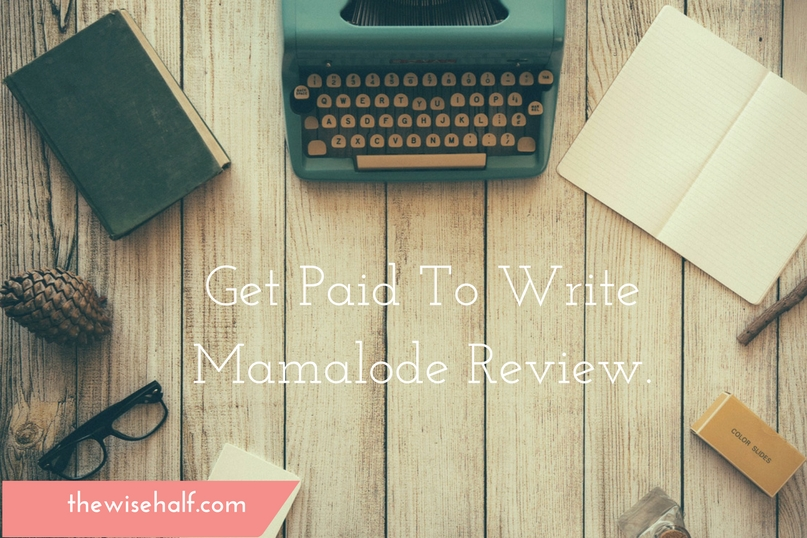 get paid to write articles about parenting mamalode review  get paid to write online