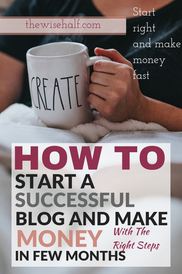 How to start a money-making blog- the wise half