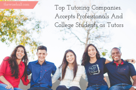 Get Paid To Tutor With The Top Tutoring Companies. - the wise half