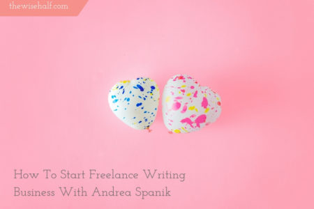 How to start freelance writing- the wise half