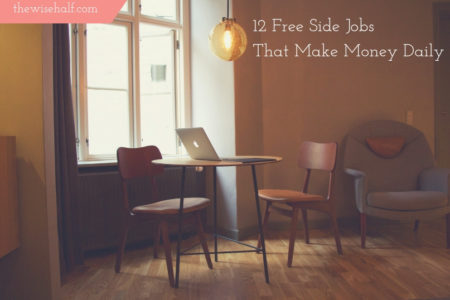 12 Free Side Jobs That Make Money Daily- the wise half